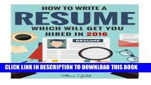 Best Seller Resume: How To Write A Resume Which Will Get You Hired In 2016 (Resume, Resume