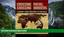 Big Deals  Crossing Paths, Crossing Borders: A Journey from Yorkshire to Australia  Most Wanted