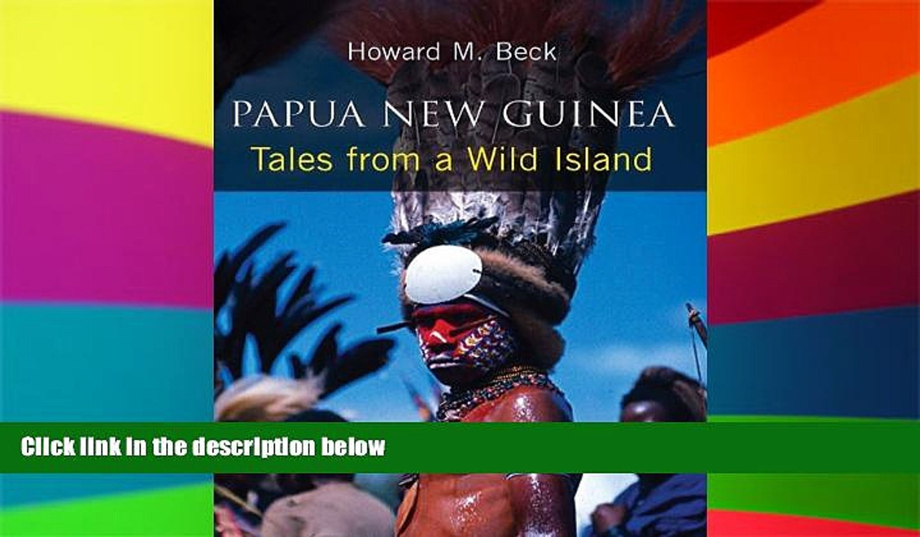 Papua New Guinea Tales from a Wild Island