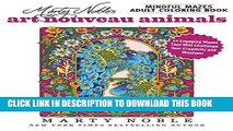 [PDF] Marty Noble s Mindful Mazes Adult Coloring Book: Art Nouveau Animals: 48 Engaging Mazes That
