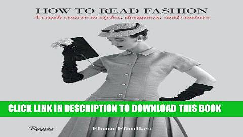 Ebook How to Read Fashion: A Crash Course in Styles, Designers, and Couture Free Download