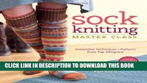 Best Seller Sock Knitting Master Class: Innovative Techniques + Patterns from Top Designers Free
