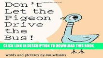 Best Seller Don t Let the Pigeon Drive the Bus! Free Read
