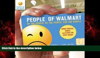 READ book  People of Walmart: Of the People, By the People, For the People  BOOK ONLINE