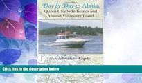 Deals in Books  Day by Day to Alaska: Queen Charlotte Islands and Around Vancouver Island  READ