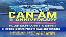 Best Seller Can-Am 50th Anniversary: Flat Out with North America s Greatest Race Series 1966-74