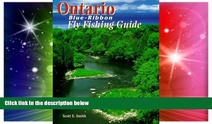 Must Have  Ontario Blue-Ribbon Fly Fishing Guide (Blue-Ribbon Fly Fishing Guides)  Buy Now