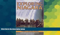 Must Have  Exploring Niagara: The Complete Guide to Niagara Falls and Vicinity  Most Wanted