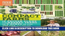Best Seller Compact Farms: 15 Proven Plans for Market Farms on 5 Acres or Less; Includes Detailed