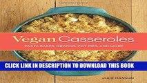 [PDF] Vegan Casseroles: Pasta Bakes, Gratins, Pot Pies, and More Full Online