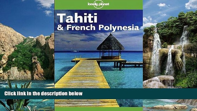 Best Buy Deals  Lonely Planet Tahiti   French Polynesia (Lonely Planet Tahiti and French