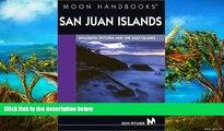 Big Deals  San Juan Islands: Including Victoria and the Gulf Islands (Moon San Juan Islands)  Best
