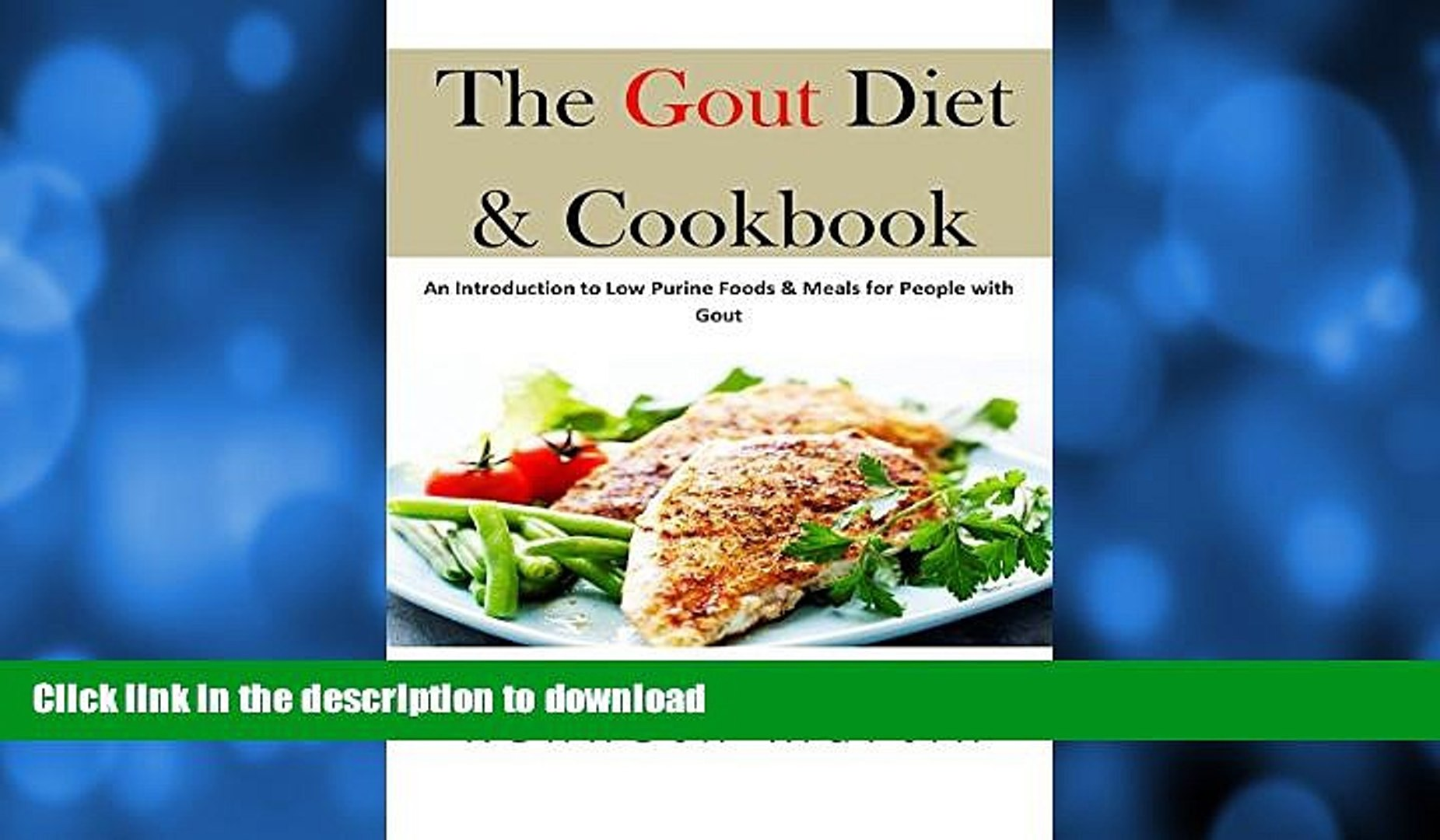 FAVORITE BOOK The Gout Diet Cookbook: An Introduction to Low Purine Foods  Meals for People