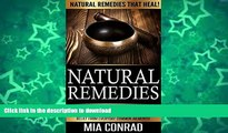 READ BOOK  Natural Remedies: Natural Remedies that Heal! - Ancient Primordial Cures, Treatments