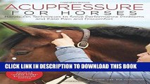 [PDF] Acupressure for Horses: Hands-On Techniques to Solve Performance Problems and Ease Pain and