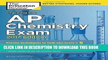 Read Now Cracking the AP Chemistry Exam, 2017 Edition: Proven Techniques to Help You Score a 5