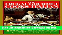 [PDF] The Frugal Gourmet Cooks Italian: Recipes from the New and Old Worlds, Simplified for the