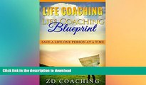 FAVORITE BOOK  Life Coaching: Life Coaching Blueprint: Save A Life One Person At A Time (BONUS
