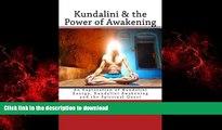 Read book  Kundalini   the Power of Awakening: An Exploration of Kundalini Energy, Kundalini