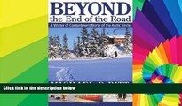 Ebook deals  Beyond the End of the Road: A Winter of Contentment North of the Arctic Circle  Buy Now