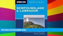 Must Have  Moon Spotlight Newfoundland and Labrador (Moon Spotlight Newfoundland   Labrador)  Full