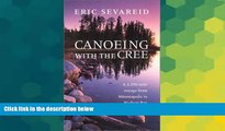 Ebook Best Deals  Canoeing with the Cree (Publications of the Minnesota Historical Society)  Most
