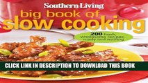Ebook Southern Living Big Book of Slow Cooking: 200 fresh, wholesome recipes -- ready and waiting