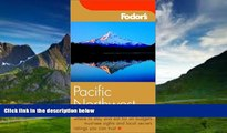 Best Buy Deals  Fodor s Pacific Northwest, 15th Edition (Fodor s Gold Guides)  Full Ebooks Most