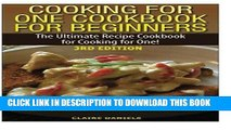 Best Seller Cooking for One Cookbook for Beginners: The Ultimate Recipe Cookbook for Cooking for