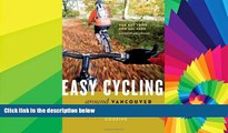 Ebook Best Deals  Easy Cycling Around Vancouver: Fun Day Trips for All Ages  Full Ebook
