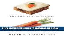 [PDF] FREE The End of Overeating: Taking Control of the Insatiable American Appetite [Download]