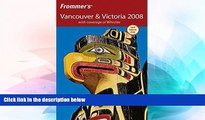 Ebook deals  Frommer s Vancouver   Victoria 2008: with coverage of Whistler (Frommer s Complete