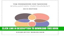 Read Now The Framework for Teaching Evaluation Instrument, 2013 Edition: The newest rubric