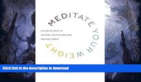 READ  Meditate Your Weight: A 21-Day Retreat to Optimize Your Metabolism and Feel Great  BOOK