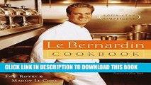 Ebook Le Bernardin Cookbook: Four-Star Simplicity Free Read