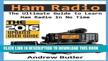 Read Now Ham Radio: The Ultimate Guide to Learn Ham Radio In No Time (Ham radio, Self reliance,
