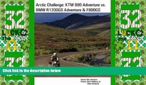 Big Sales  Arctic Challenge: KTM 990 Adventure vs. BMW R1200GS Adventure   F800GS  Premium Ebooks