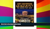 Must Have  Jaw-Dropping Geography: Fun Learning Facts About Ancient Greece: Illustrated Fun