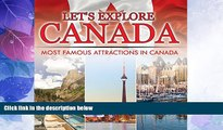 Buy NOW  Let s Explore Canada (Most Famous Attractions in Canada): Canada Travel Guide (Children s
