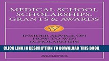 Read Now Medical School Scholarships, Grants   Awards: Insider Advice on How to Win Scholarships
