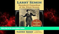 EBOOK ONLINE  Larry Semon, Daredevil Comedian of the Silent Screen: A Biography and Filmography