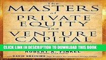 [PDF] FREE The Masters of Private Equity and Venture Capital: Management Lessons from the Pioneers