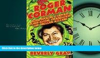 EBOOK ONLINE  Roger Corman: Blood-Sucking Vampires, Flesh-Eating Cockroaches, and Driller