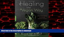 liberty book  Healing the Vegan Way: Plant-Based Eating for Optimal Health and Wellness