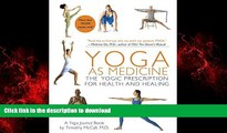 Read books  Yoga as Medicine: The Yogic Prescription for Health and Healing online to buy