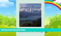 Books to Read  Around Europe in 15 Days: Travel Guide for the Economy Backpacker to a 15 days Jet