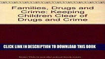 [PDF] Families, Drugs and Crime: Keeping Children Clear of Drugs and Crime Full Colection
