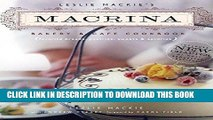 Ebook Leslie Mackie s Macrina Bakery   Cafe Cookbook: Favorite Breads, Pastries, Sweets   Savories