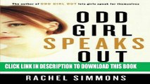 Read Now Odd Girl Speaks Out: Girls Write about Bullies, Cliques, Popularity, and Jealousy