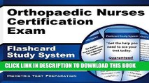 Read Now Orthopaedic Nurses Certification Exam Flashcard Study System: ONC Test Practice